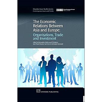 The Economic Relations Between Asia and Europe Organisation Trade and Investment by AndreossoOCallaghan Et Al & Bernadett