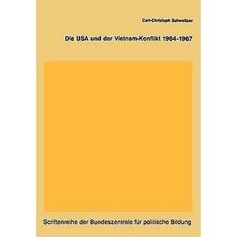 Die USA Und Der VietnamKonflikt 19641967 by Schweitzer & CarlChristoph