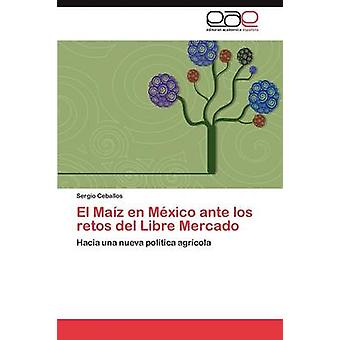 El Maz en Mxico ante los retos del Libre Mercado by Ceballos Sergio