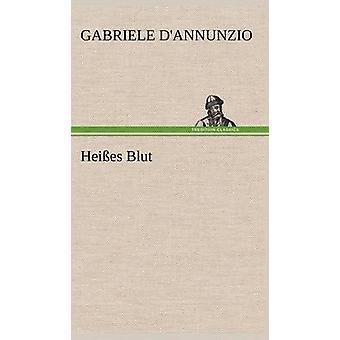 Heisses Blut av D'Annunzio & Gabriele