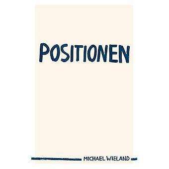 Positionen door Wieland & Michael