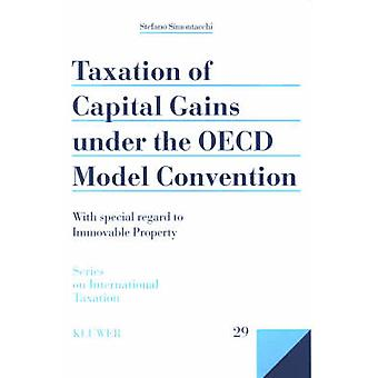 Taxation of Capital Gains Under the OECD Model Convention With Special Regard to Immovable Property by Simontacchi & Stefano