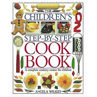 The Children's Step-by-step Cook Book by Angela Wilkes - 978075135121
