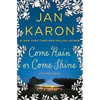 Come Rain or Come Shine by Jan Karon - 9780425278185 Book
