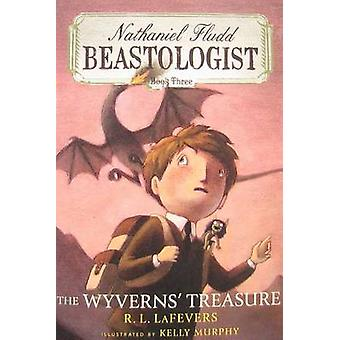 The Wyverns' Treasure by R L La Fevers - Kelly Murphy - 9780547858234