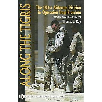 Along the Tigris - The 101st Airborne Division in Operation Iraqi Free