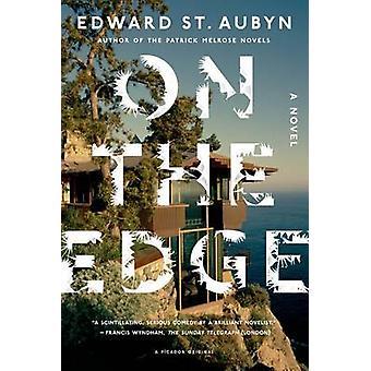 On the Edge by Edward St Aubyn - 9781250046017 Book