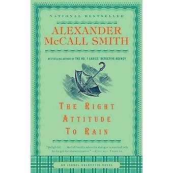 The Right Attitude to Rain by Alexander McCall Smith - 9781400077113