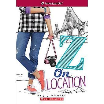 Z on Location by J. J. Howard - 9781338137064 Book