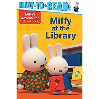 Miffy at the Library by Maggie Testa - 9781481469326 Book
