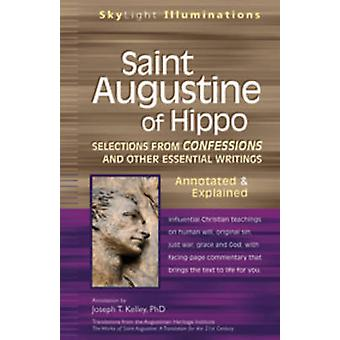 Saint Augustine of Hippo - Selections from Confessions and Other Essen