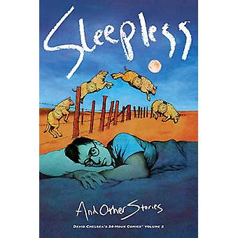 Sleepless and Other Stories - David Chelsea's 24-Hour Comics Volume 2 -
