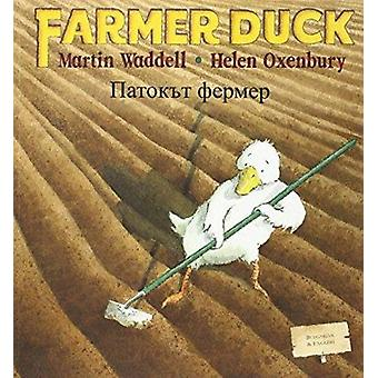 Farmer Duck in Bulgarian and English by Martin Waddell - Helen Oxenbu