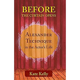Before the Curtain Opens - Alexander Technique in the Actor's Life - 20