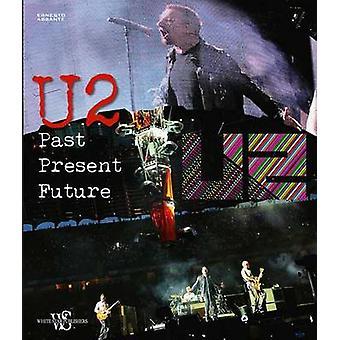 U2 Past - Present - Future by Ernesto Assante - 9788854410619 Book
