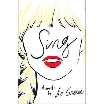 Sing by Vivi Greene