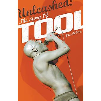 Unleashed: The Story of Tool (Paperback) by McIver Joel