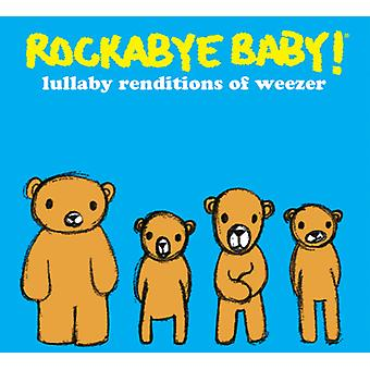 Rockabye Baby! - Lullaby Renditions of Weezer [CD] USA import
