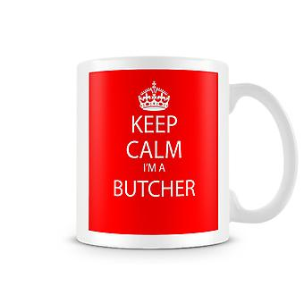 Keep Calm I'm A Butcher Printed Mug
