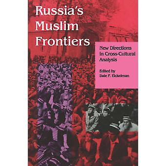 Russia's Muslim Frontiers - New Directions in Cross-cultural Analysis