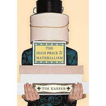 Wysoka cena materializmu przez Tim Kasser - 9780262611978 książki