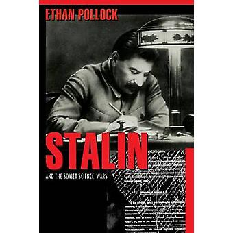 Stalin and the Soviet Science Wars by Ethan Pollock - 9780691138251 B