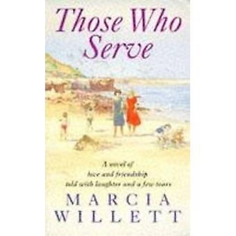 Those Who Serve by Marcia Willett - 9780747248699 Book