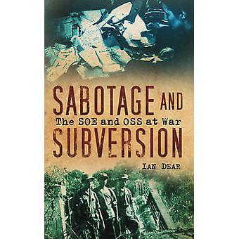 Sabotage und Subversion - SOE und OSS im Krieg von Ian Dear - 9780752