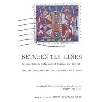 Between the Lines - Letters Between Undocumented Mexican and Central A