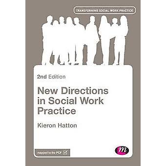 Nuevas tendencias en trabajo Social práctica (2ª edición revisada) por Kiero