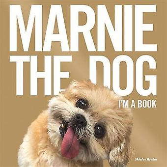Marnie the Dog - I'm a Book! by Marnie the Dog - Shirley Braha - 97814