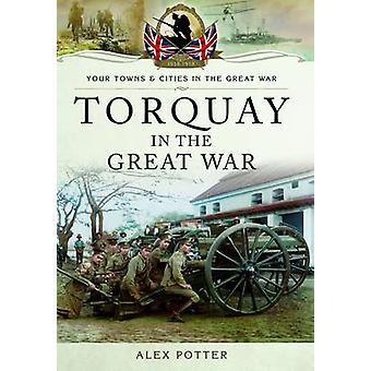 Torquay dans la grande guerre par Alex Potter - livre 9781473822702