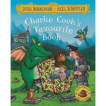 Charlie Cook's Favourite Book (Main Market Ed.) by Julia Donaldson -