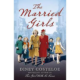 The Married Girls by Diney Costeloe - 9781784976149 Book