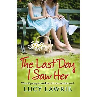 Le dernier jour, je l'ai vue par Lucy Lawrie - livre 9781785300141