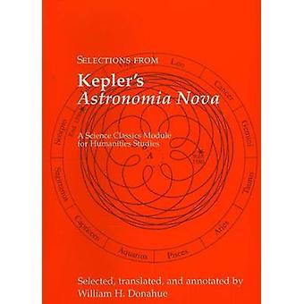 Selections from Kepler's Astronomia Nova by Johannes Kepler - William