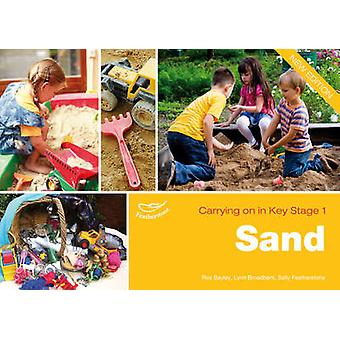 Sand - Providing Continuity in Purposeful Play and Exploration by Ros