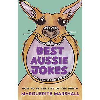 Best Aussie Jokes - How to be the Life of the Party by Marguerite Mars