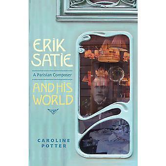Erik Satie - A Parisian Composer and His World by Caroline Potter - 97