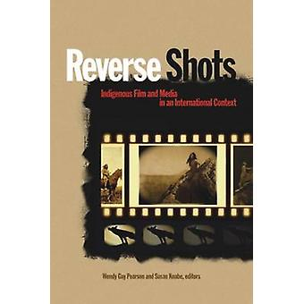 Reverse Shots - Indigenous Film & Media in an International Context by