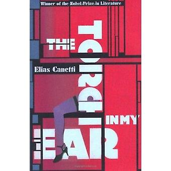 The Torch in My Ear by Elias Canetti - 9781847083579 Book