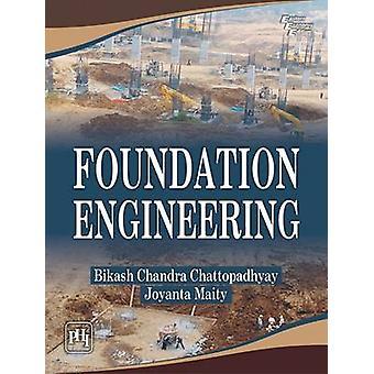 Foundation Engineering by Bikash Chandra Chattopadhyay - Joyanta Mait