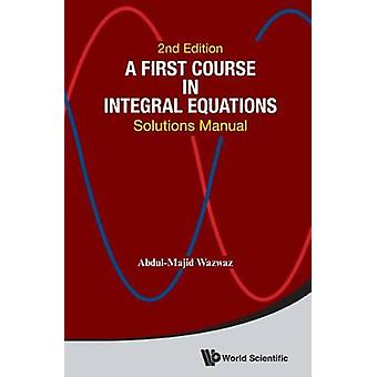 A First Course in Integral Equations - Solutions Manual (2nd Revised e