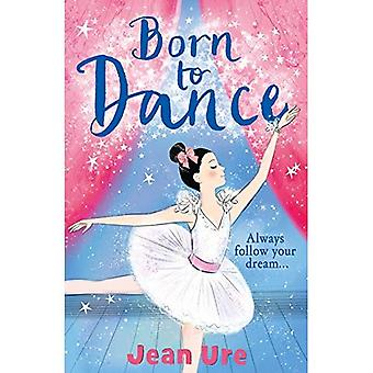 Born to Dance (Dance Trilogy, Book 1) (Dance Trilogy)