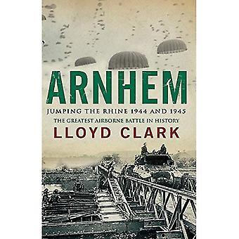 Arnhem Jumping the Rhine 1944 and 1945