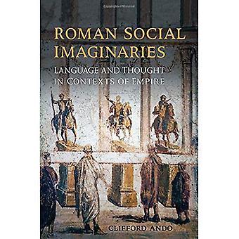 Romerske sosiale Imaginaries: Språk og tenkte i sammenheng med Empire (Robson klassisk forelesninger)