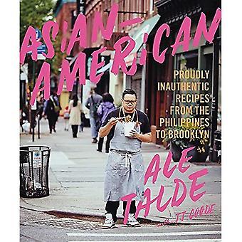 Asiatico-americano: Ricette con orgoglio inautentici dalle Filippine a Brooklyn