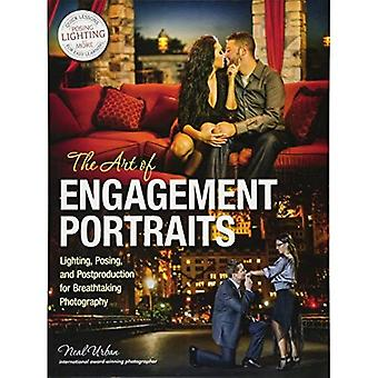 Art of Engagement Portraiture, The : Lighting, Posing and Postproduction for Breathtaking Photography