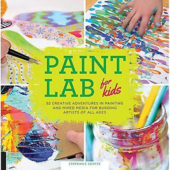 Laboratoire de peinture pour les enfants: 52 aventures créatives en peinture et techniques mixtes pour les artistes en herbe de tous âges (Hands-on...