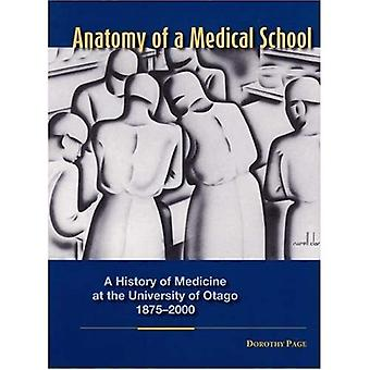 The Anatomy of a Medical School: A History of Medicine at the University of Otago, 1875-2000